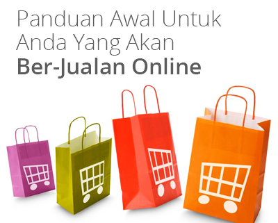 Panduan Awal Untuk Anda Yang Akan Ber-Jualan Online